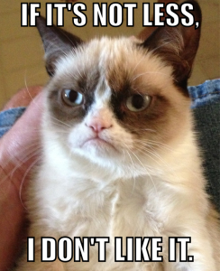 Grumpy Cat Less is More
